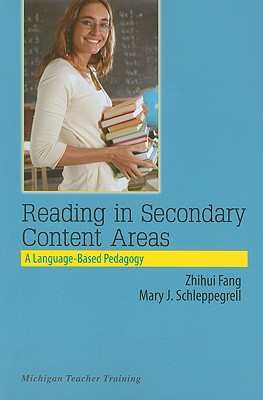 Reading in Secondary Content Areas By Zhihui, Fang/ Schleppegrell, Mary J./ Lukin, Annabelle (CON)/ Huang, Jingzi (CON)/ Normandia, Bruce (CON)