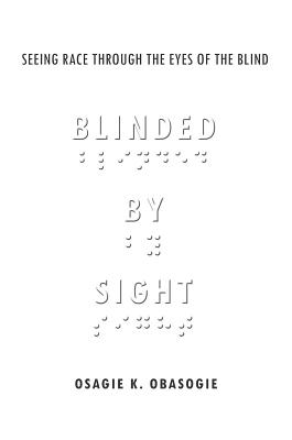 Blinded by Sight By Obasogie, Osagie