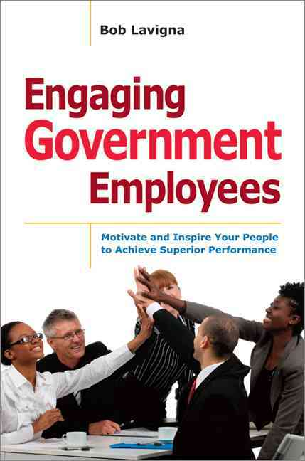Engaging Government Employees By Lavigna, Bob